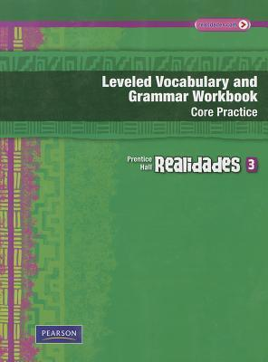 Realidades Leveled Vocabulary and Grmr Workbook (Core & Guided Practice)Level 3 Copyright 2011