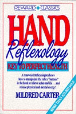 Hand Reflexology : Key Toperfect Health – Carter