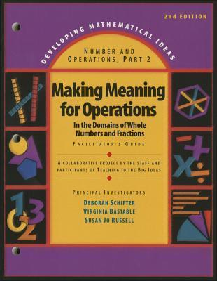 Developing Mathematical Ideas 2009 Numbers and Operations (Part 2) Making Meaning of Operations Facilitators Guide