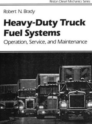 Heavy-Duty Truck Fuel Systems  Operation, Service, and Maintenance