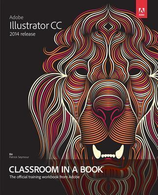 Adobe Illustrator Cc Classroom In A Book 2014 Release Brian Wood