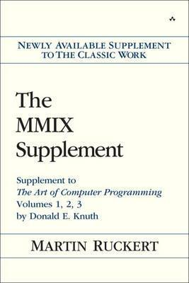 The MMIX Supplement : Supplement to The Art of Computer Programming Volumes 1, 2, 3 by Donald E. Knuth
