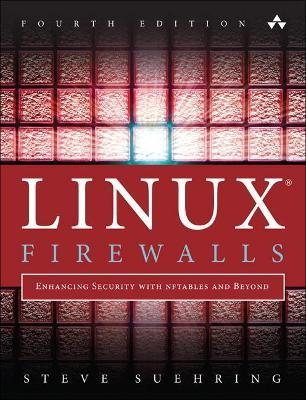 Linux Firewalls  Enhancing Security with nftables and Beyond