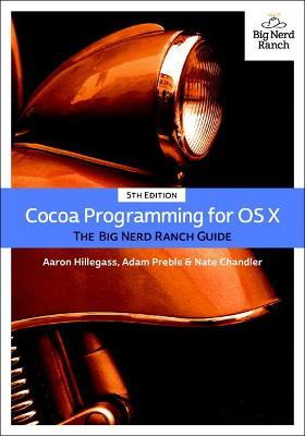 Cocoa Programming for OS X : The Big Nerd Ranch Guide