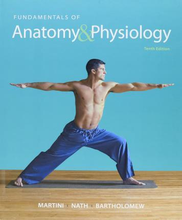 Fundamentals of Anatomy & Physiology, A&p Applications Manual