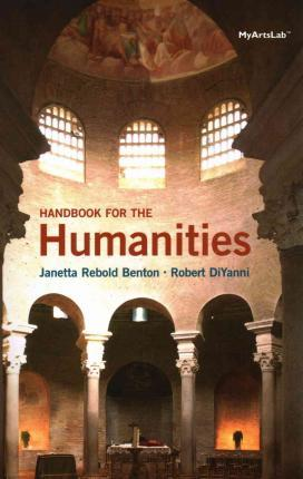 a handbook for the humanities new mylab arts with pearson etext valuepack access card beginners guide to the humanities