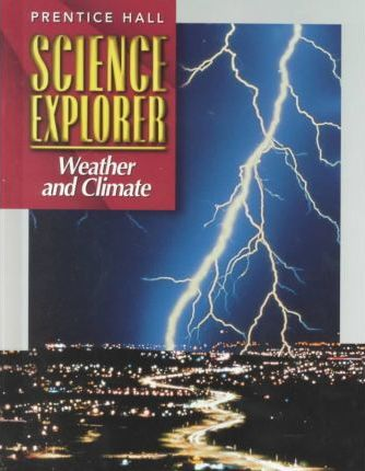 Science Explorer:Weather and C
