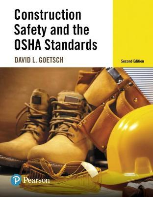 Construction Safety and the OSHA Standards : David L