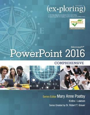 exploring microsoft powerpoint 2016 comprehensive mary anne poatsy
