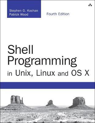 Shell Programming in Unix, Linux and OS X : Stephen G