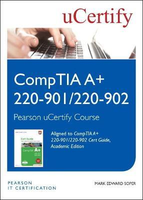 CompTIA A+ 220-901 and 220-902 Cert Guide, Academic Edition Pearson uCertify Course Student Access Card