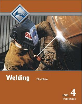 Welding Level 4 Trainee Guide