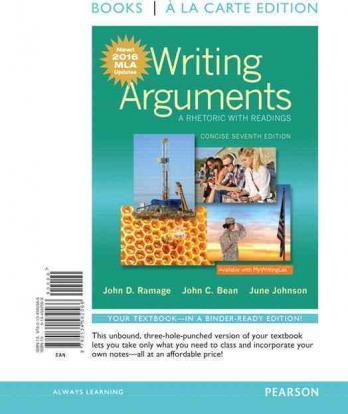 Writing Arguments  A Rhetoric with Readings, Concise Edition, Books a la Carte Edition, MLA Update Edition