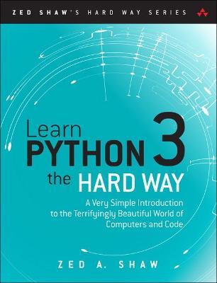 Learn Python 3 The Hard Way Zed A Shaw 9780134692883
