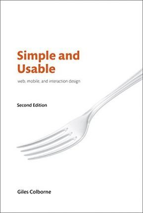 Simple and Usable Web, Mobile, and Interaction Design