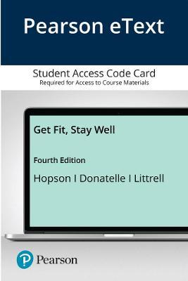 Pearson eText Get Fit, Stay Well! — Access Card – Janet L. Hopson