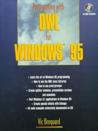 Programming with OWL for Windows 95 (Bk/CD-ROM) : Victor E  Broquard