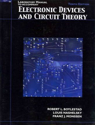 lab manual for electronic devices and circuit theory franz j rh bookdepository com electronic devices and circuit theory laboratory manual electronic devices and circuit theory lab manual