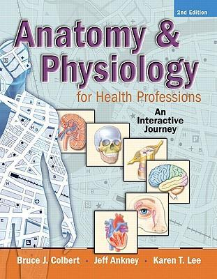 Anatomy and Physiology for Health Professions