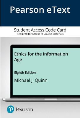 Pearson eText Ethics for the Information Age -- Access Card