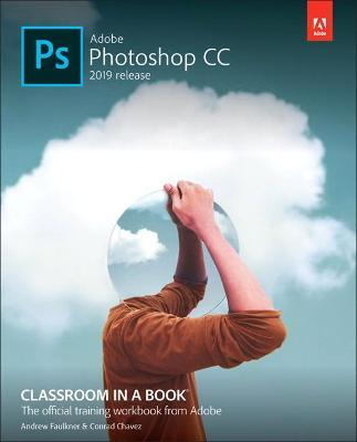 Adobe Photoshop CC Classroom in a Book : Andrew Faulkner