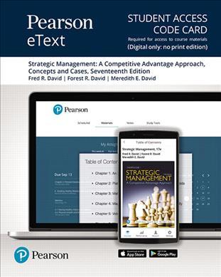 Pearson Etext for Strategic Management  A Competitive Advantage Approach. Concepts and Cases -- Access Card