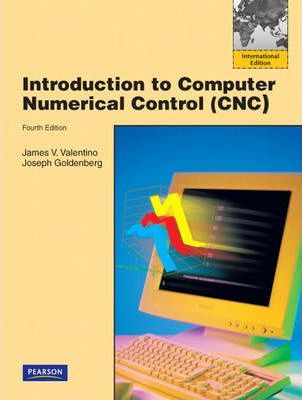 Introduction to Computer Numerical Control : James V  Valentino