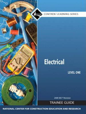 Electrical Level 1 Trainee Guide 2008 NEC, Looseleaf : Nccer