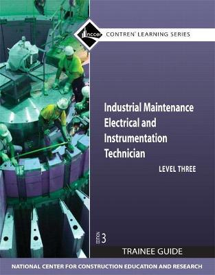 Industrial Maintenance Electrical and Instrumentation: Trainee Guide Level 3