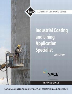 Industrial Coatings Level 2 Trainee Guide : Nccer : 9780136045106