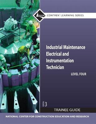 Industrial Maintenance Electrical & Instrumentation Level 4 Trainee Guide, Paperback