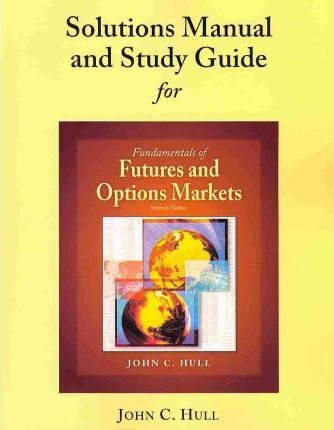 student solutions manual and study guide for fundamentals of futures rh bookdepository com Math Solution Manual solution manual john c hull pdf