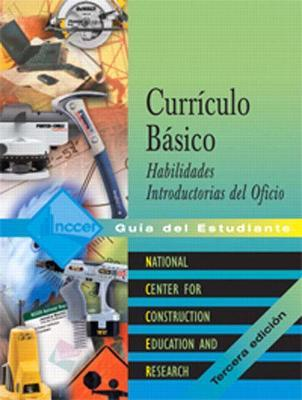 Core Curriculum Introductory Craft Skills Trainee Guide in Spanish (Domestic Version)