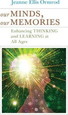 Our Minds, Our Memories: Enhancing Thinking and Learning at All Ages