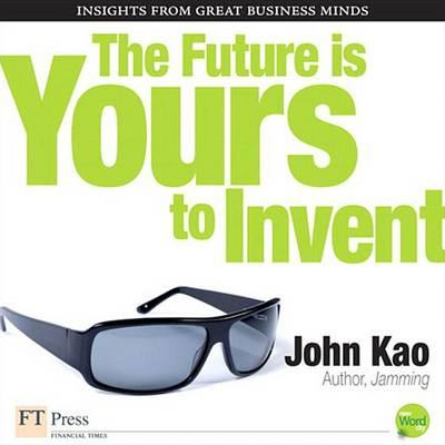 The Future Is Yours to Invent