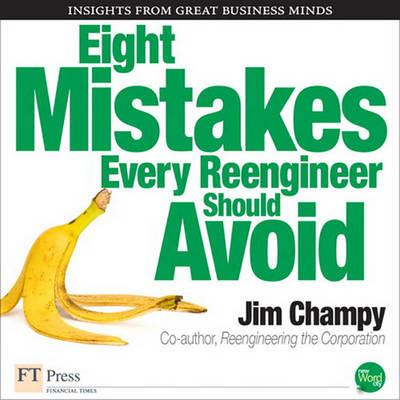 Eight Mistakes Every Reengineer Should Avoid