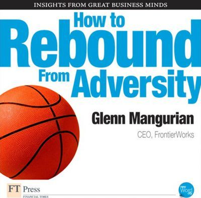 How to Rebound from Adversity