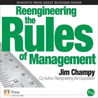 Reengineering the Rules of Management
