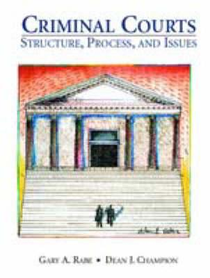 Criminal Courts: Structure, Process, and Issues