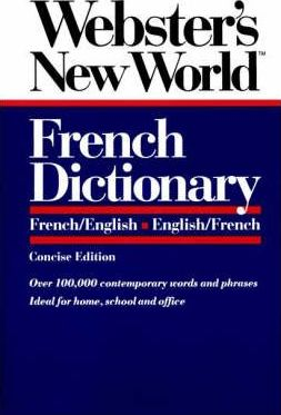 Webster's New Worldo French Dictionary, Concise Ed Ition: English-French, French-English