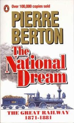 Berton Pierre : National Dream