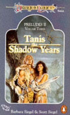 Dragonlance Preludes II: Tanis, the Shadow Years v. 3