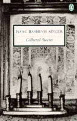 The Penguin Collected Stories of Isaac Bashevis Singer