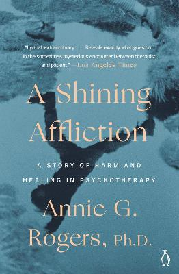 Shining Affliction: A Story of Harm and Healing in Psychotherapy