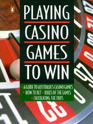 Playing Casino Games to Win