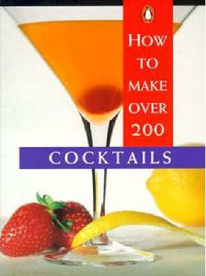 How to Make over 200 Cocktails