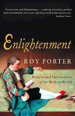 Enlightenment : Britain and the Creation of the Modern World