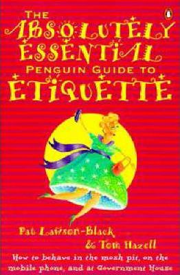 The Absolutely Essential Penguin Guide to Etiquette