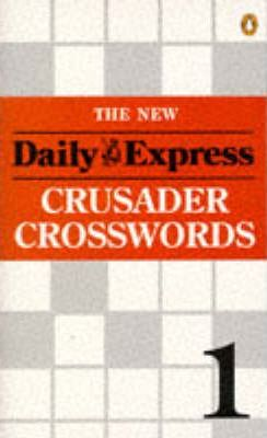 "The New ""Daily Express"" Crusader Crosswords: Bk. 1"