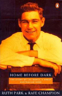 Home before Dark: the Story of Les Darcy, a Great Australian Hero